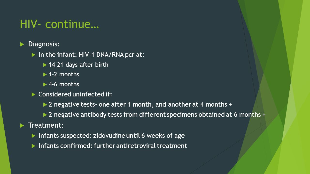 HIV- continue… Diagnosis: Treatment: