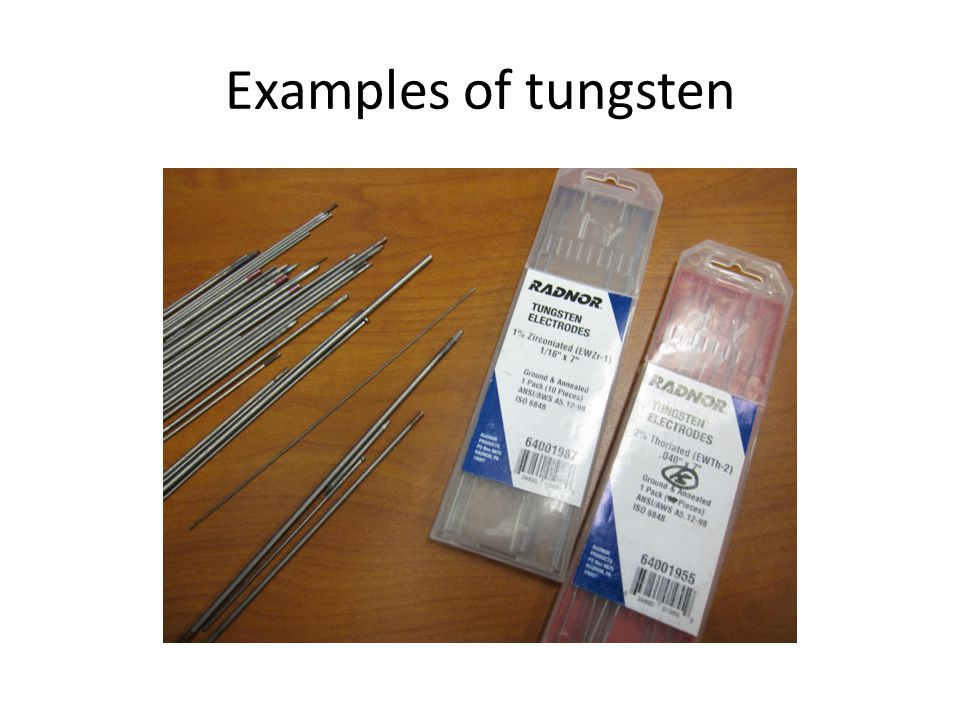 Examples of tungsten
