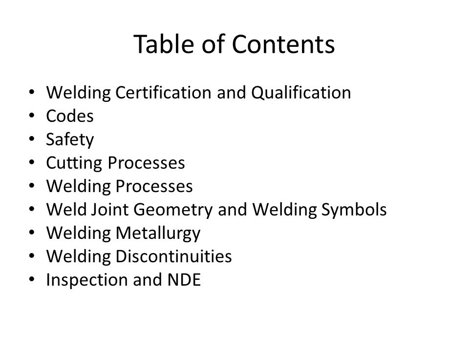 Table of Contents Welding Certification and Qualification Codes Safety