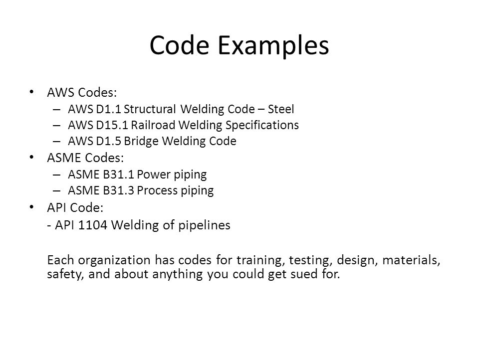 Code Examples AWS Codes: ASME Codes: API Code: