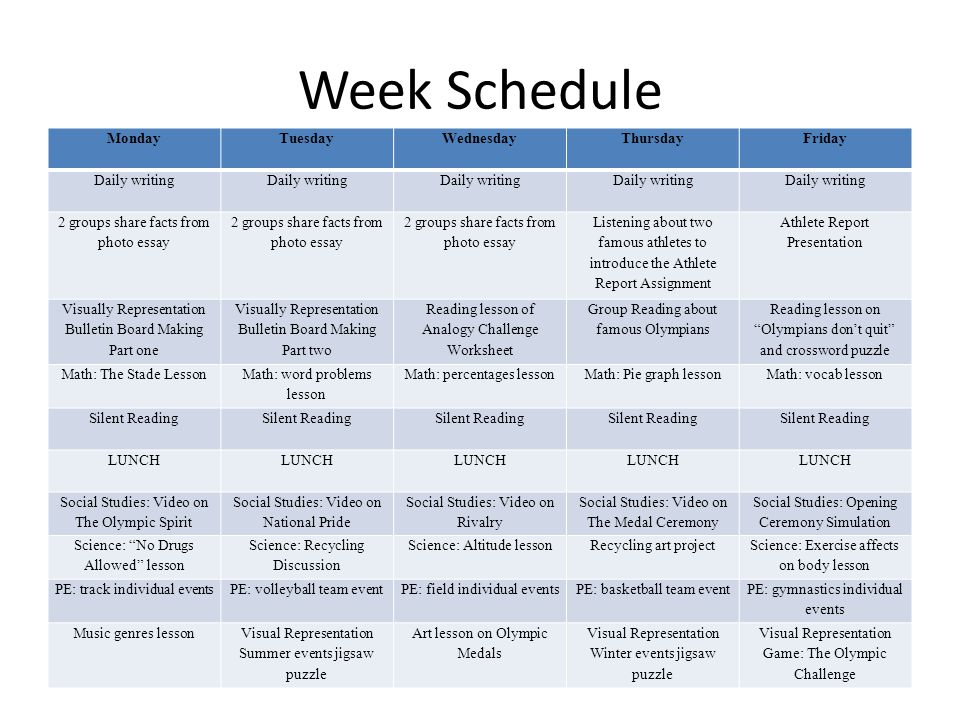 Week Schedule Monday Tuesday Wednesday Thursday Friday Daily writing