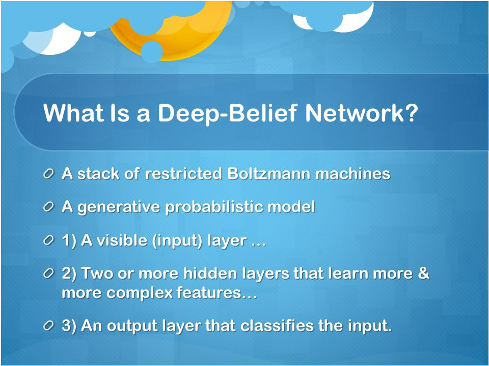 What Is a Deep-Belief Network