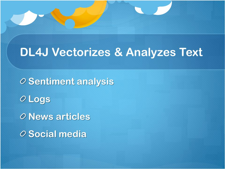 DL4J Vectorizes & Analyzes Text