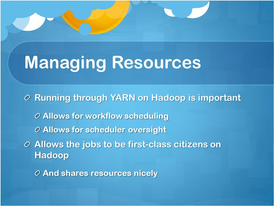Managing Resources Running through YARN on Hadoop is important