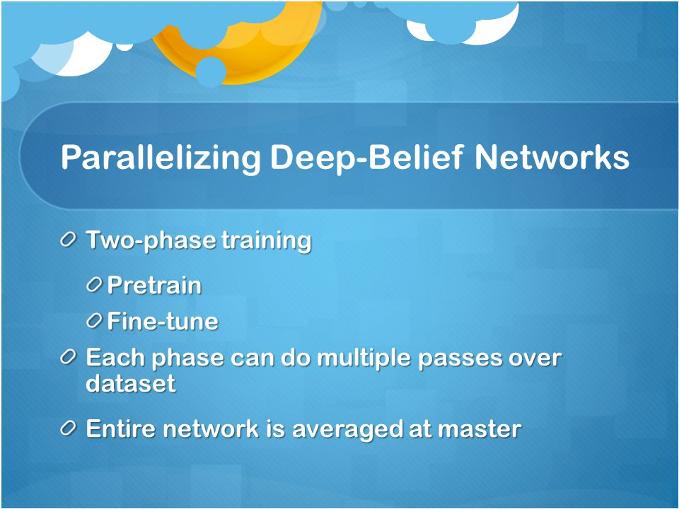 Parallelizing Deep-Belief Networks