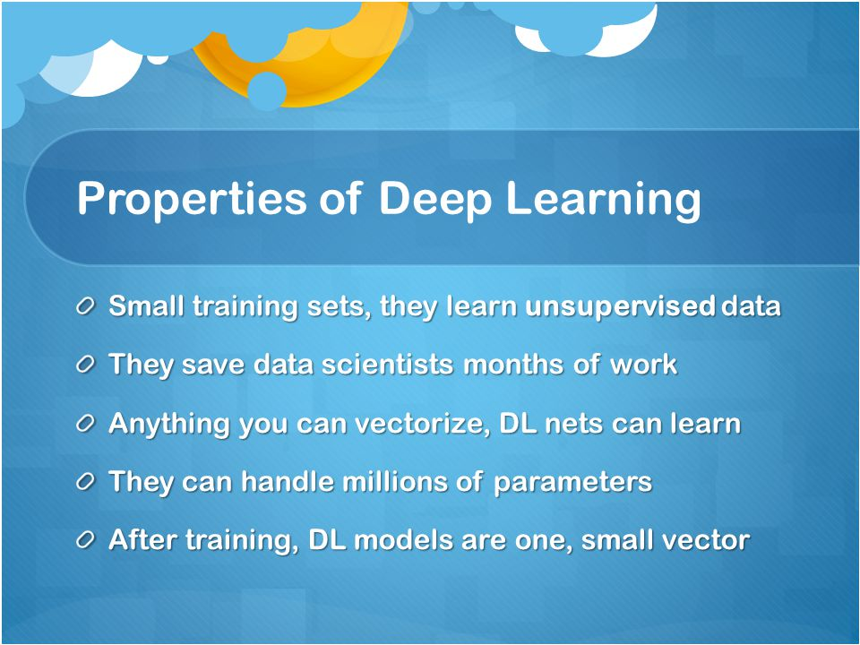 Properties of Deep Learning