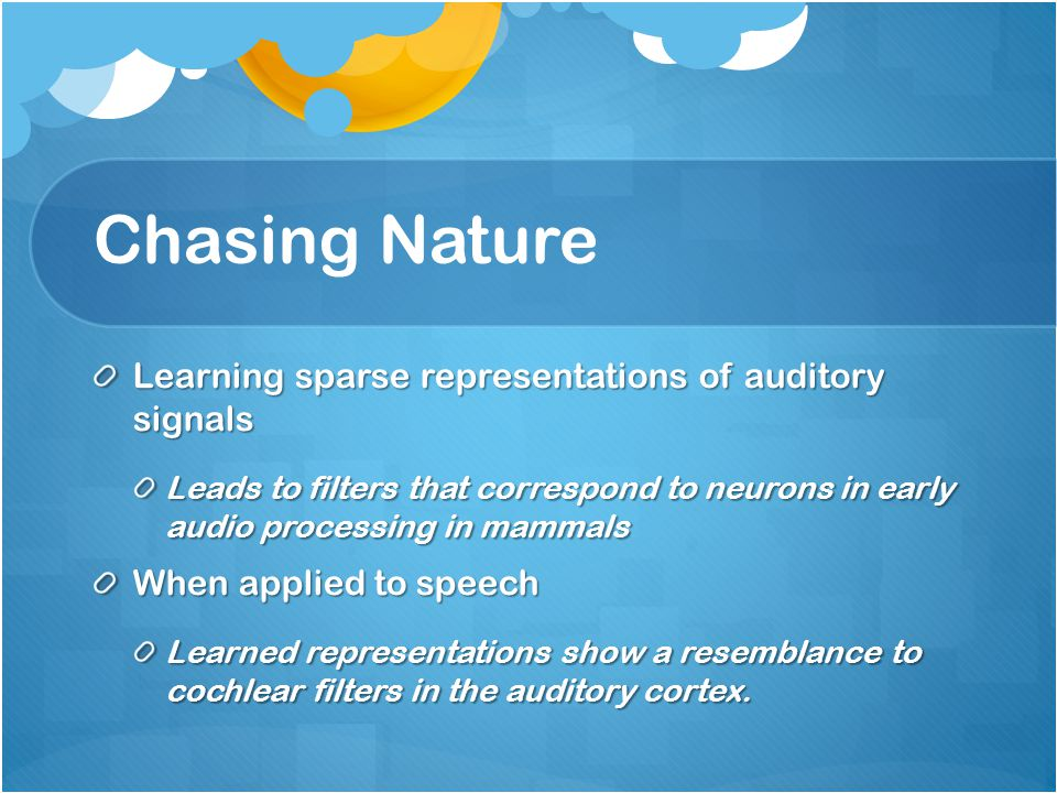 Chasing Nature Learning sparse representations of auditory signals