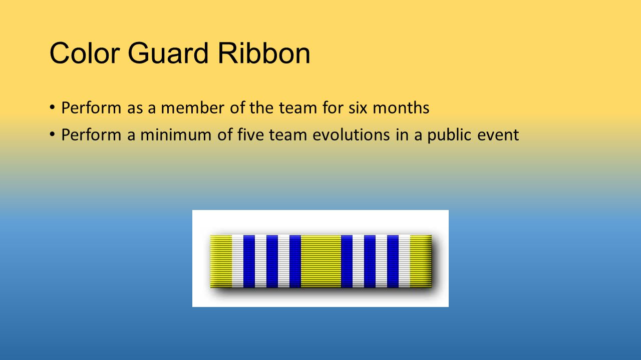 Color Guard Ribbon Perform as a member of the team for six months