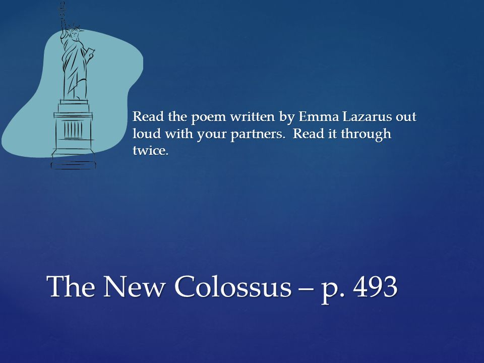 Read the poem written by Emma Lazarus out loud with your partners