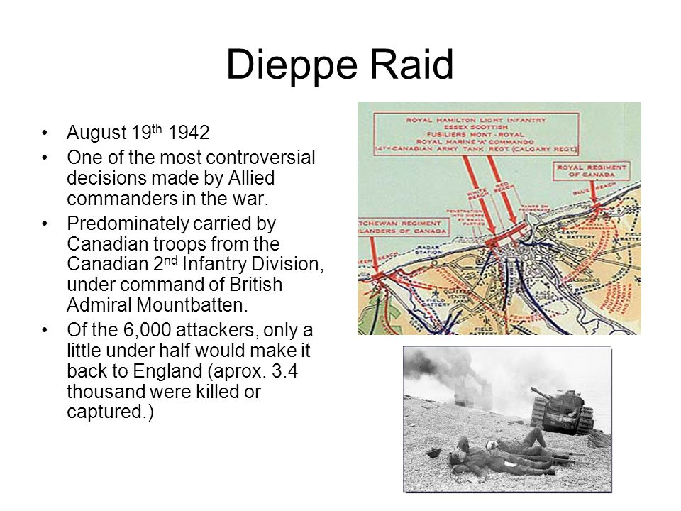 Dieppe Raid August 19th 1942. One of the most controversial decisions made by Allied commanders in the war.