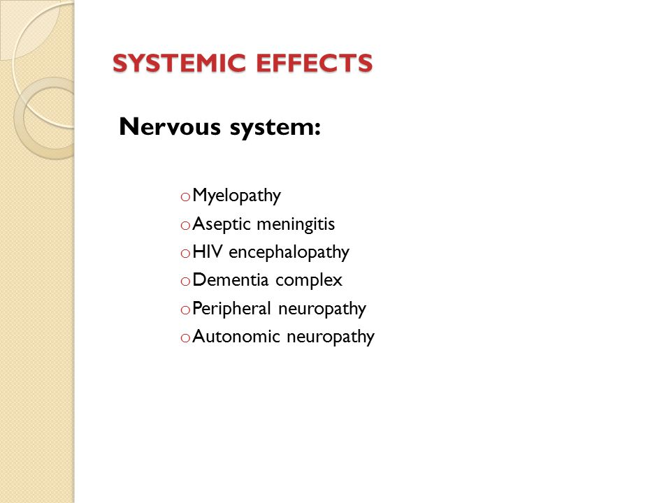 SYSTEMIC EFFECTS Nervous system: Myelopathy Aseptic meningitis