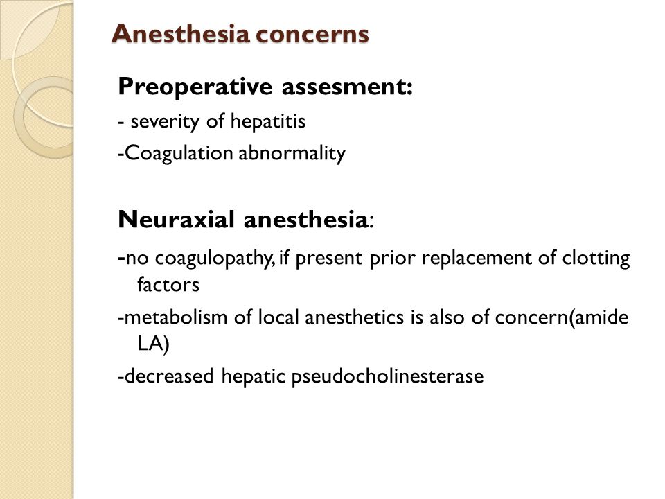 Anesthesia concerns Preoperative assesment: Neuraxial anesthesia: