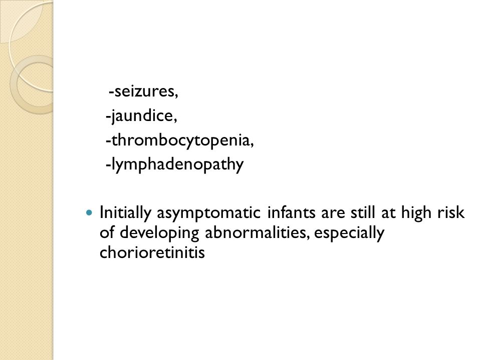 -seizures, -jaundice, -thrombocytopenia, -lymphadenopathy