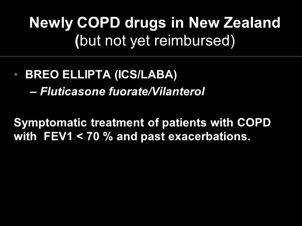 Newly COPD drugs in New Zealand (but not yet reimbursed)