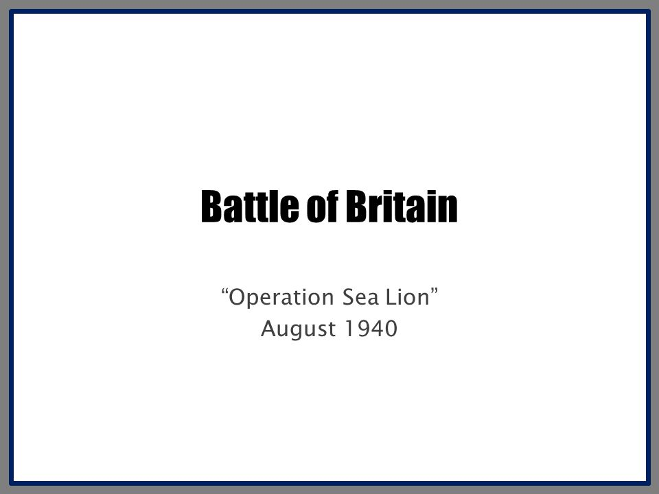 Operation Sea Lion August 1940