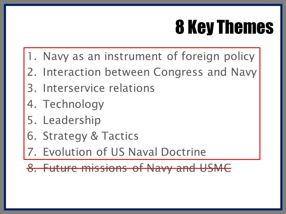 8 Key Themes Navy as an instrument of foreign policy