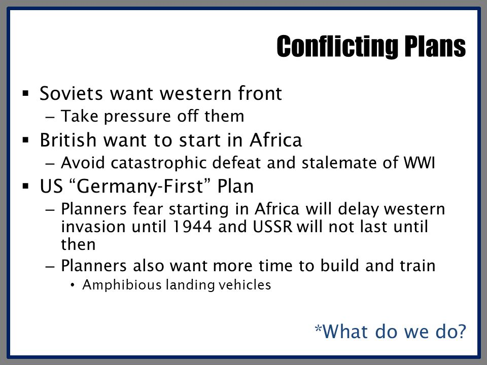 Conflicting Plans Soviets want western front