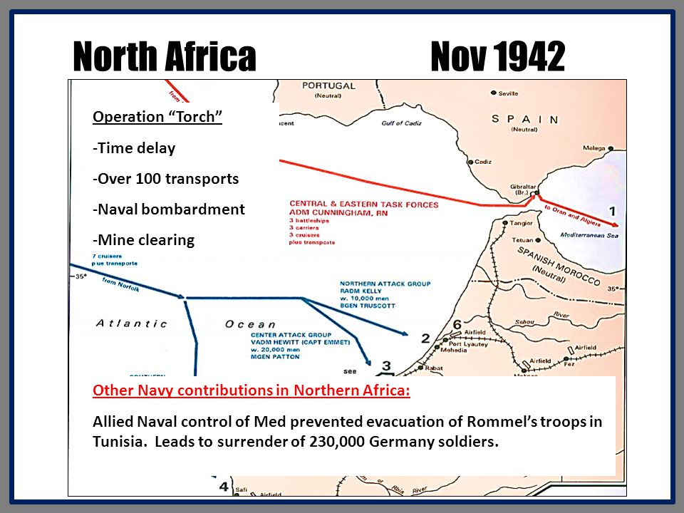North Africa Nov 1942 Operation Torch Time delay Over 100 transports