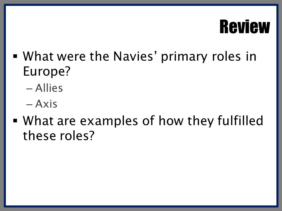 Review What were the Navies' primary roles in Europe