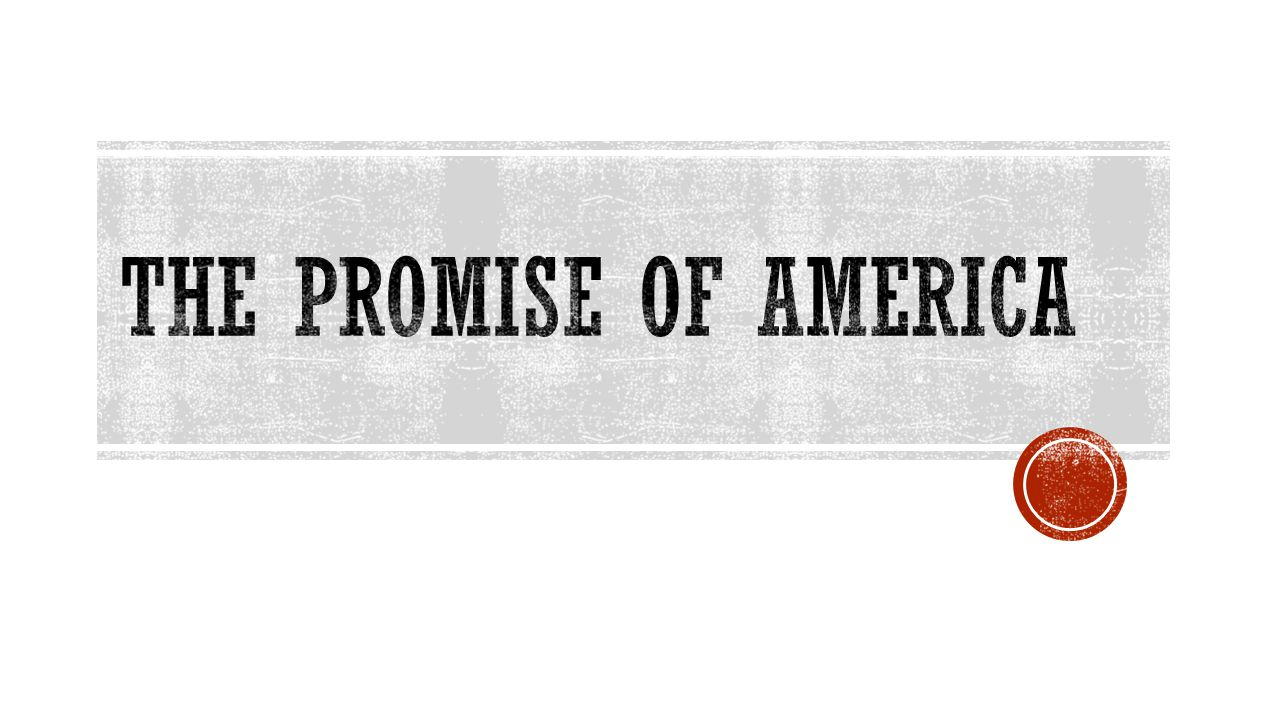 The Promise of America