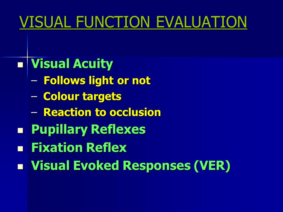 VISUAL FUNCTION EVALUATION