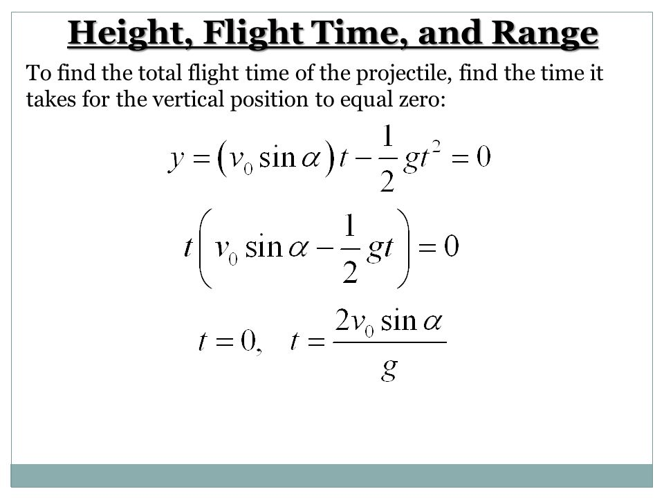 Height, Flight Time, and Range