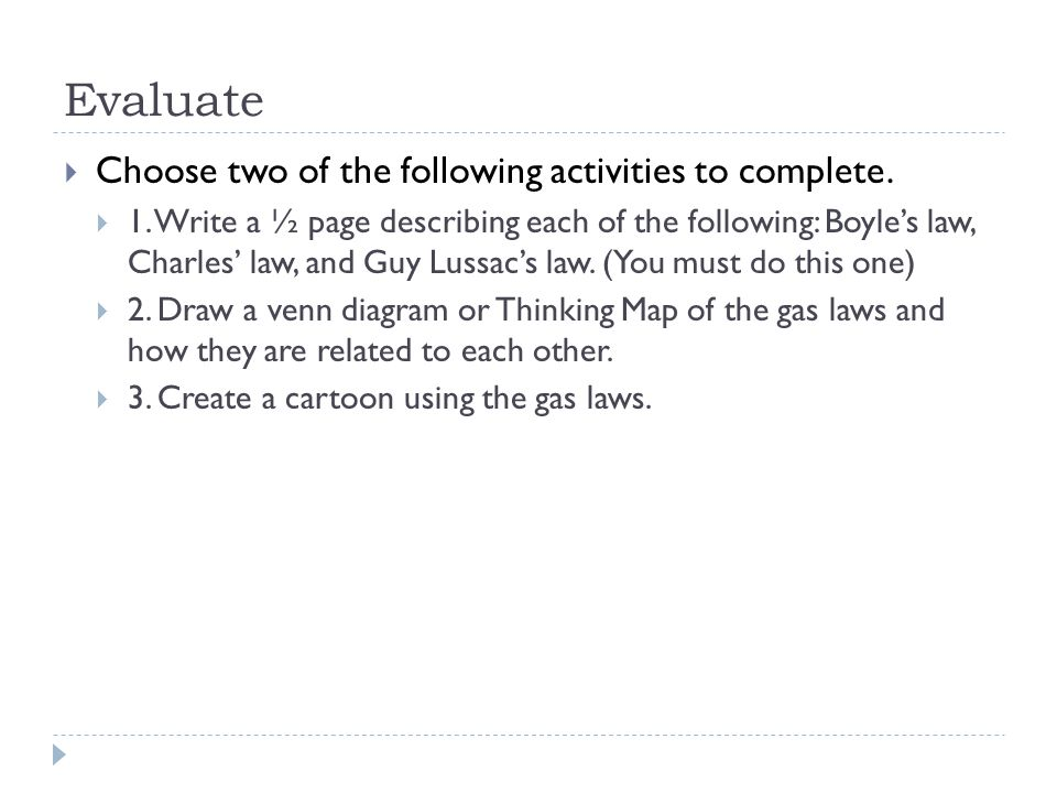 Evaluate Choose two of the following activities to complete.