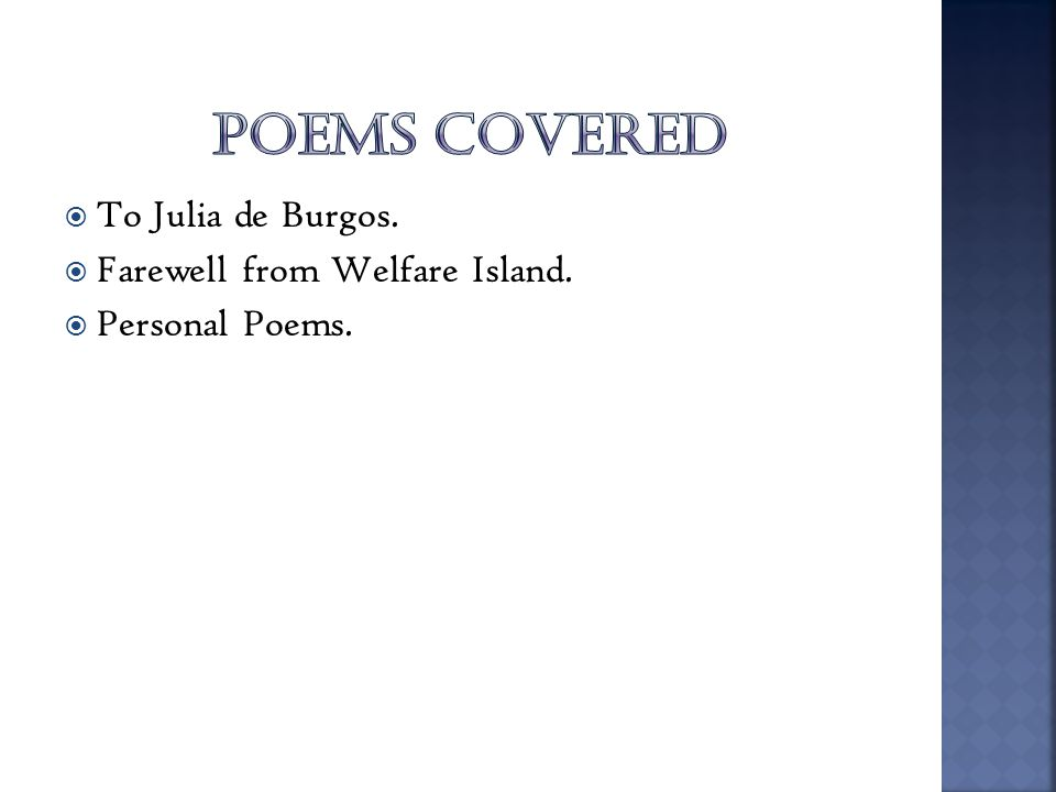 POEMS COVERED To Julia de Burgos. Farewell from Welfare Island.