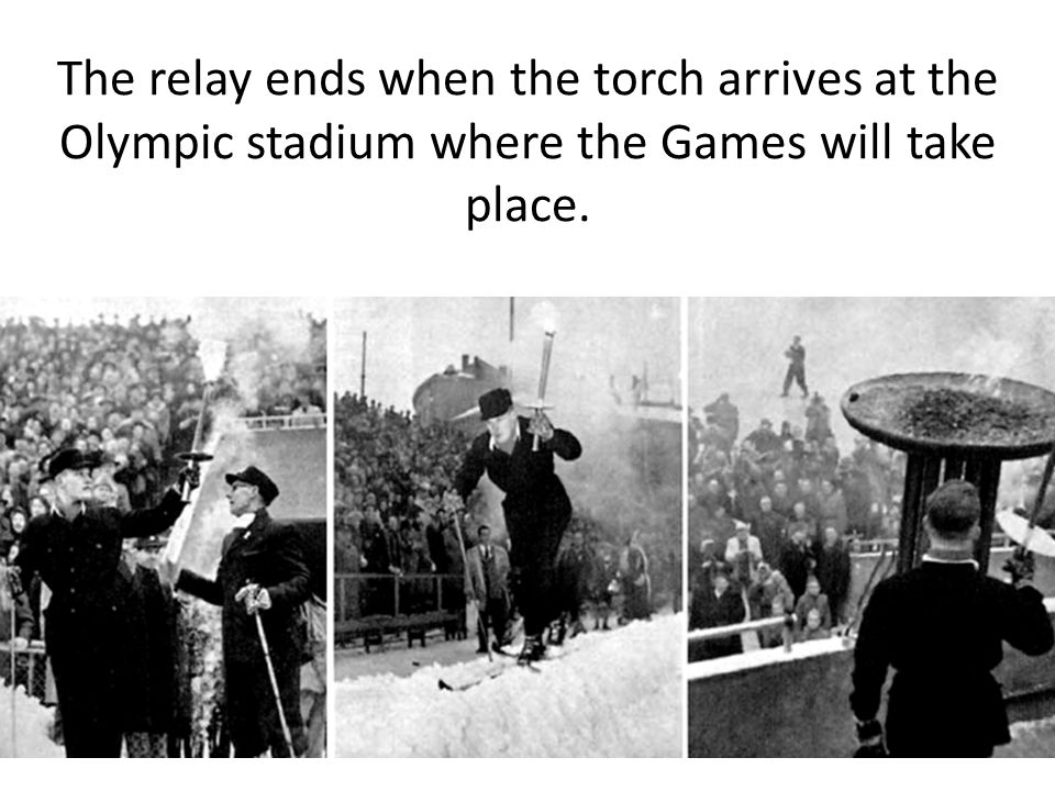 The relay ends when the torch arrives at the Olympic stadium where the Games will take place.