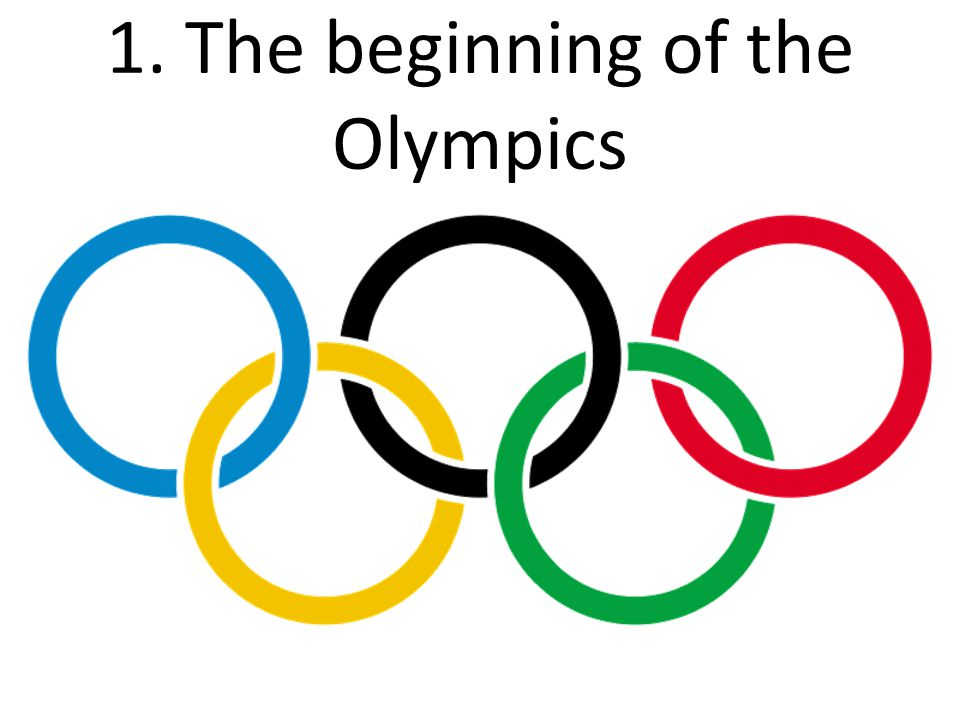 1. The beginning of the Olympics