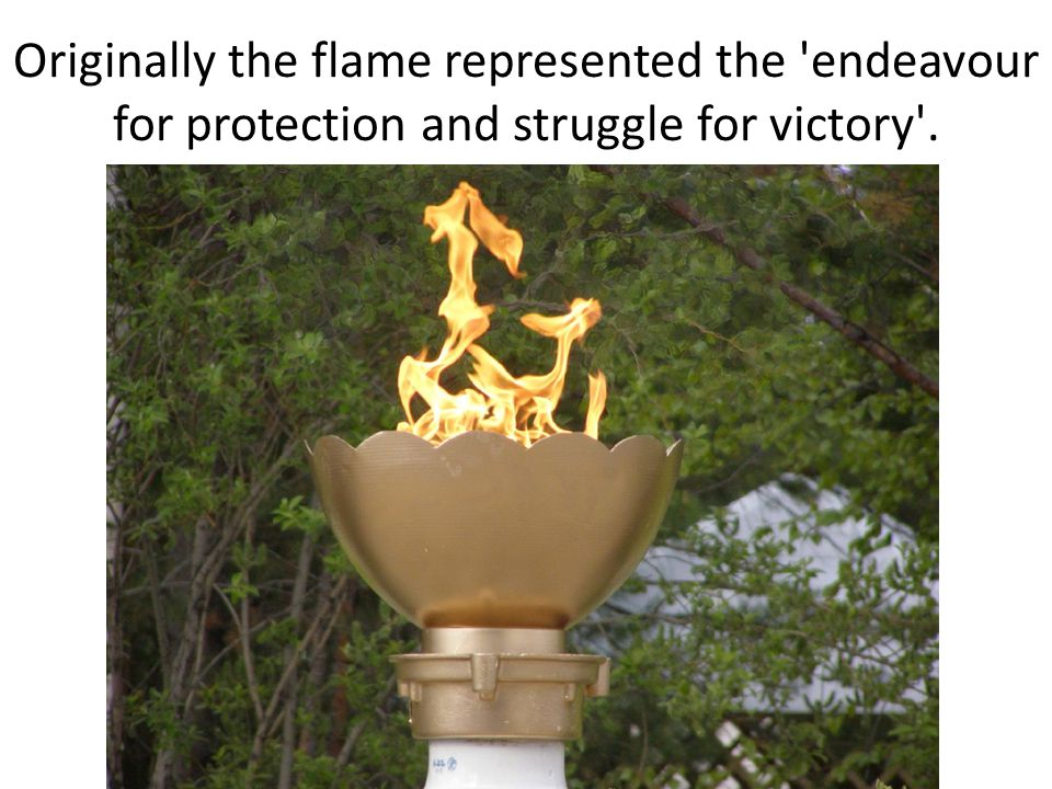 Originally the flame represented the endeavour for protection and struggle for victory .