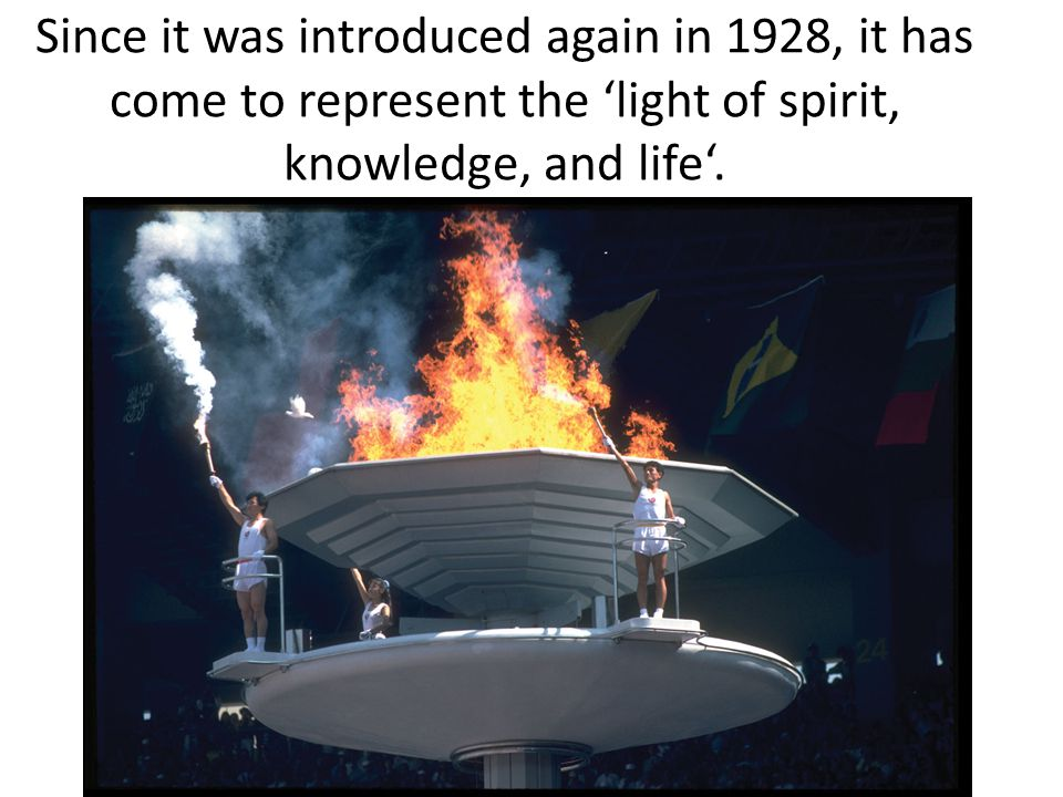Since it was introduced again in 1928, it has come to represent the 'light of spirit, knowledge, and life'.