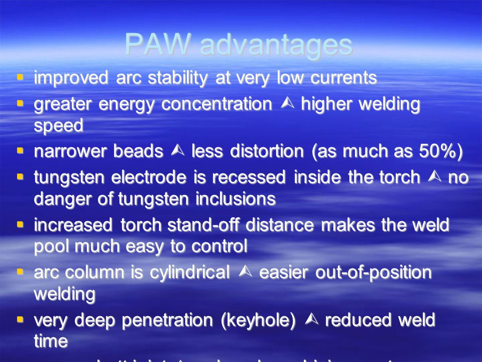 PAW advantages improved arc stability at very low currents