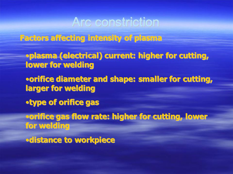 Arc constriction Factors affecting intensity of plasma