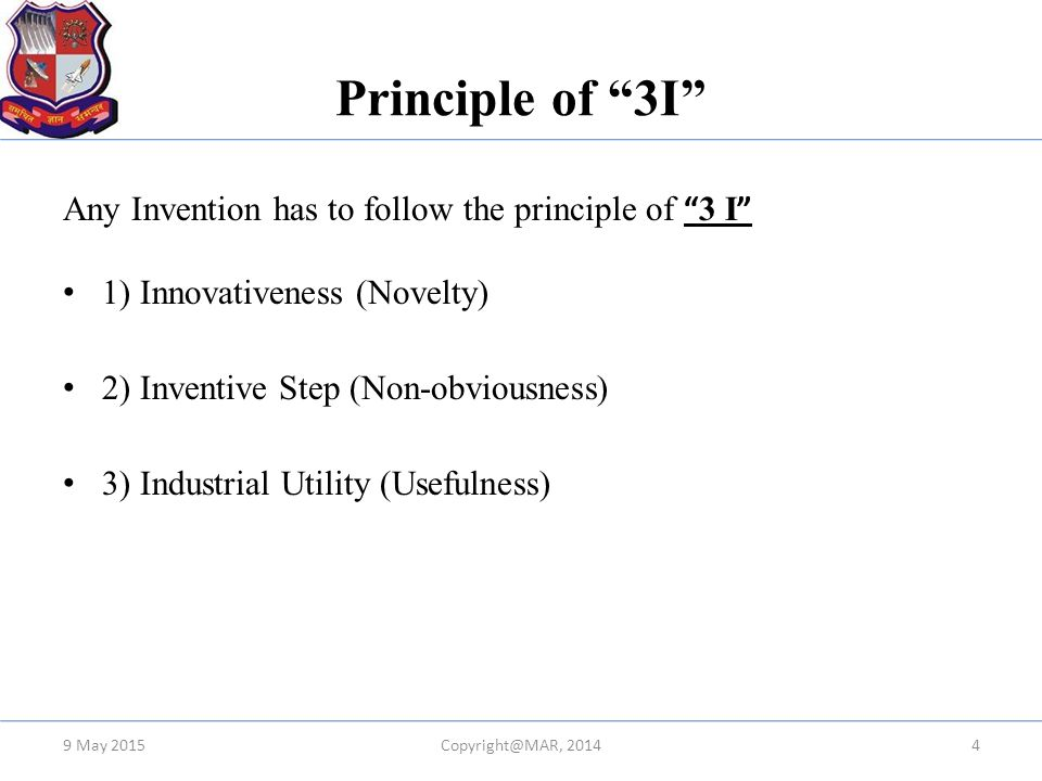 Principle of 3I Any Invention has to follow the principle of 3 I