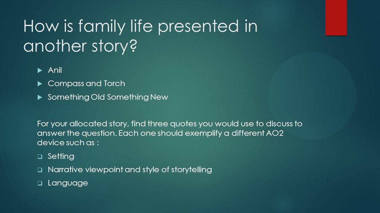 How is family life presented in another story