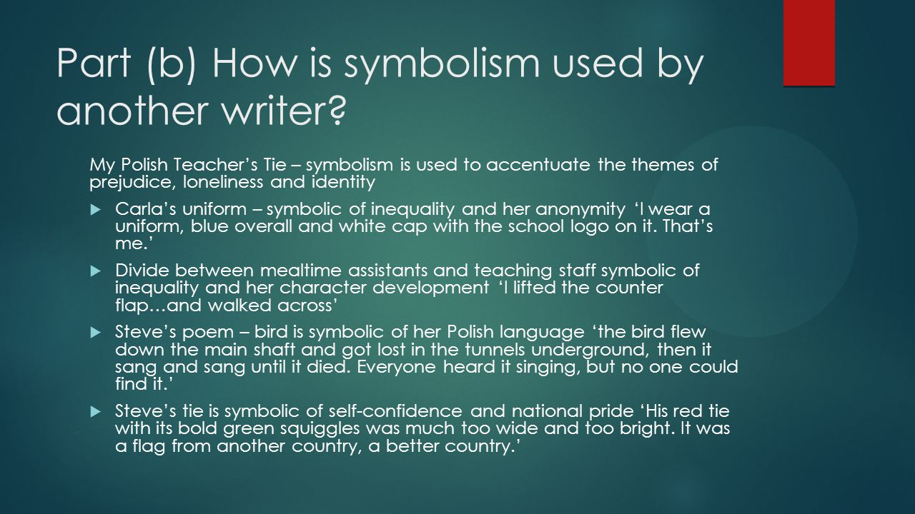 Part (b) How is symbolism used by another writer