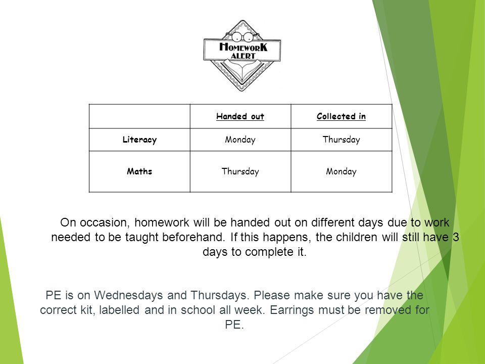 On occasion, homework will be handed out on different days due to work