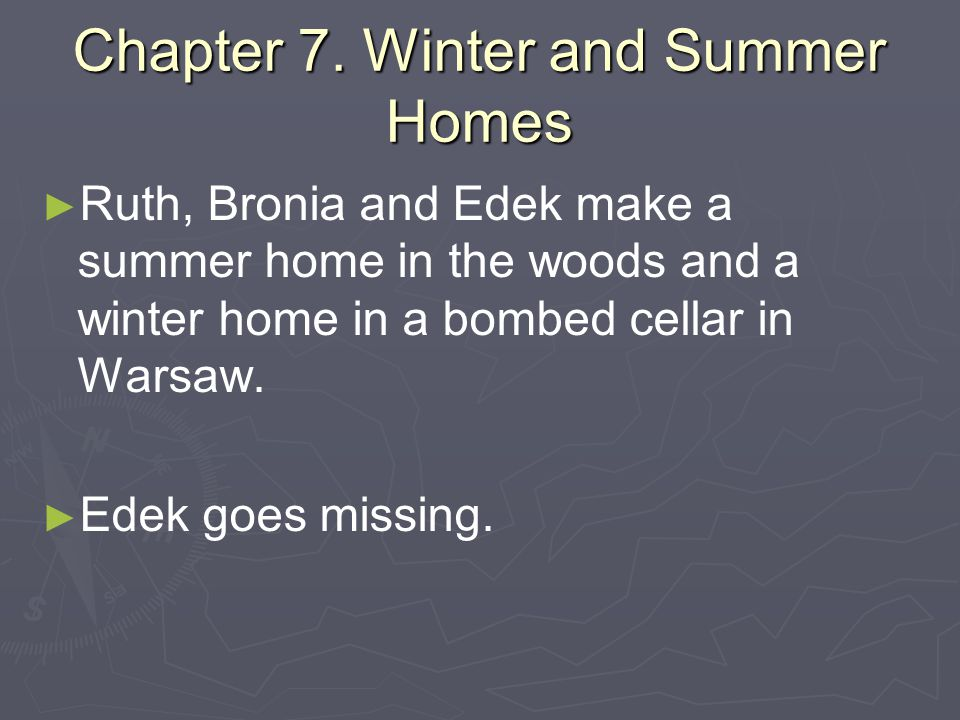 Chapter 7. Winter and Summer Homes