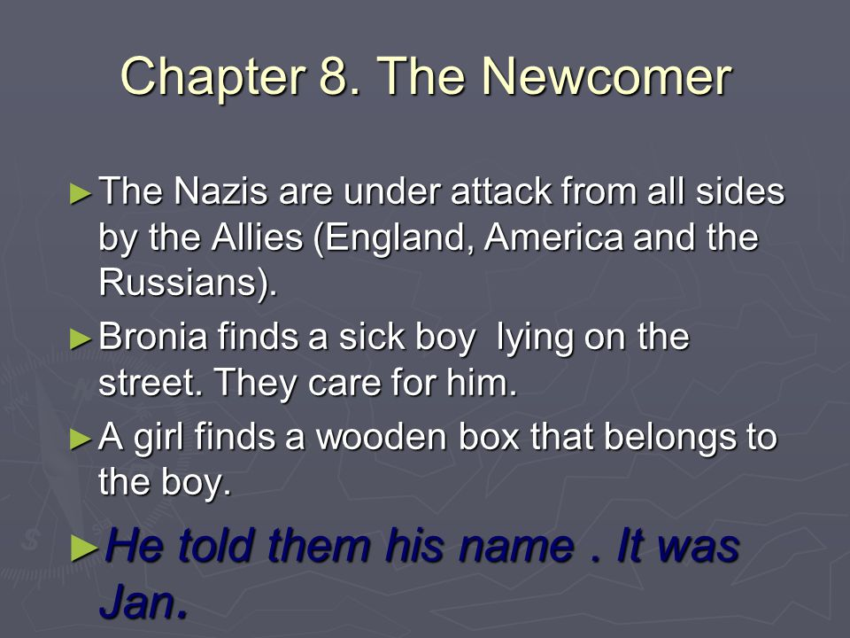 Chapter 8. The Newcomer He told them his name . It was Jan.