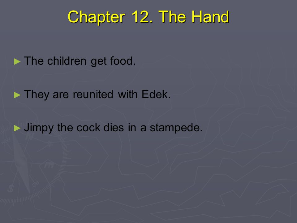 Chapter 12. The Hand The children get food.