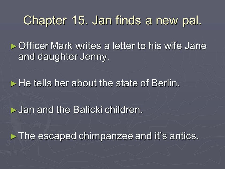Chapter 15. Jan finds a new pal.