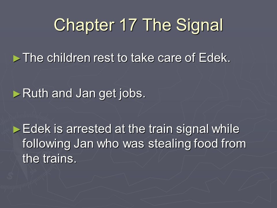Chapter 17 The Signal The children rest to take care of Edek.