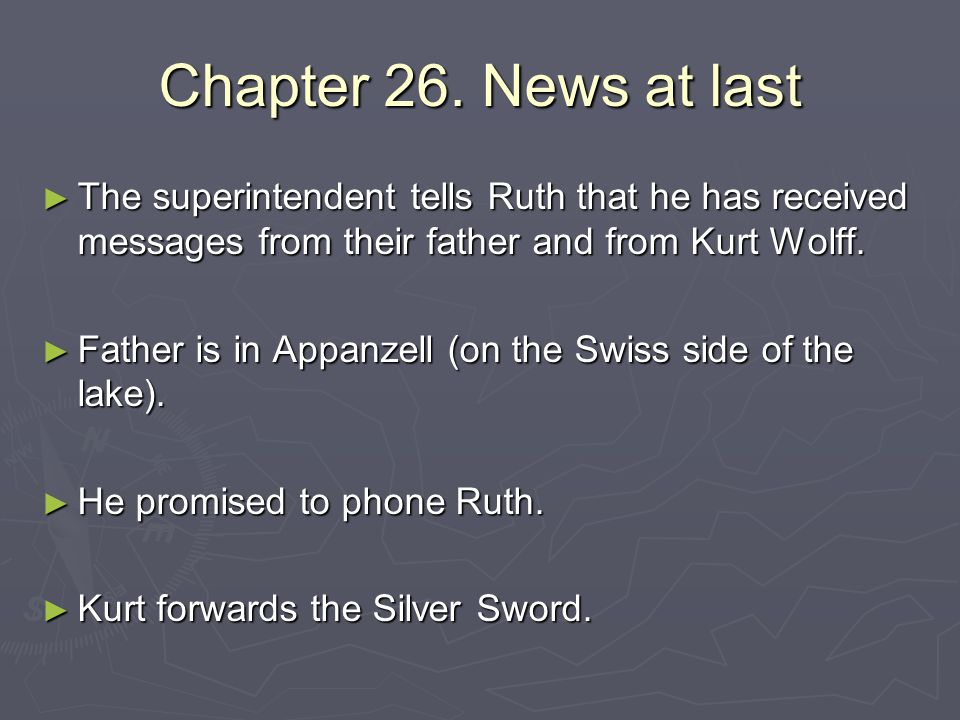Chapter 26. News at last The superintendent tells Ruth that he has received messages from their father and from Kurt Wolff.
