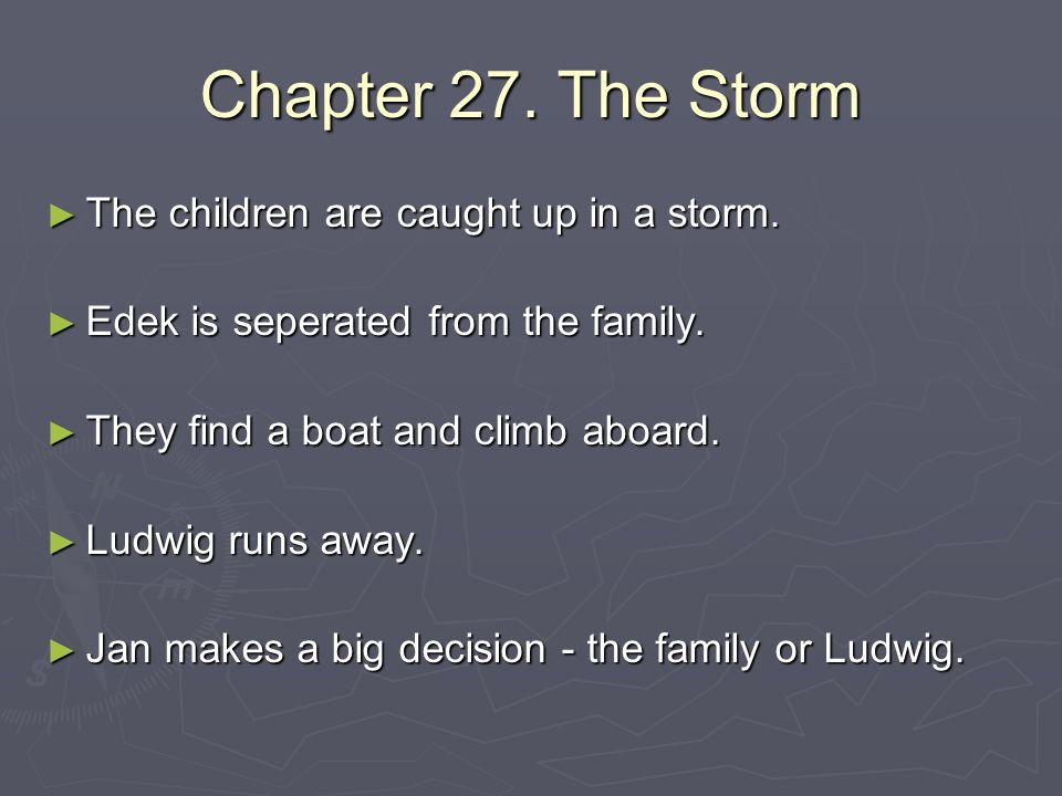 Chapter 27. The Storm The children are caught up in a storm.
