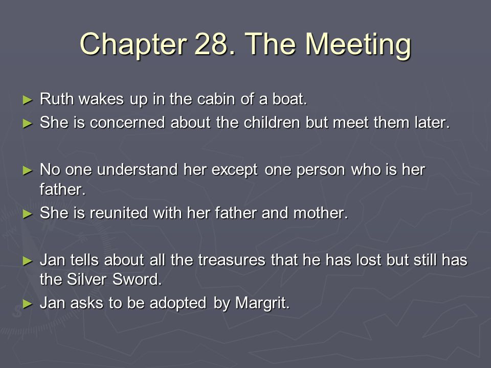 Chapter 28. The Meeting Ruth wakes up in the cabin of a boat.