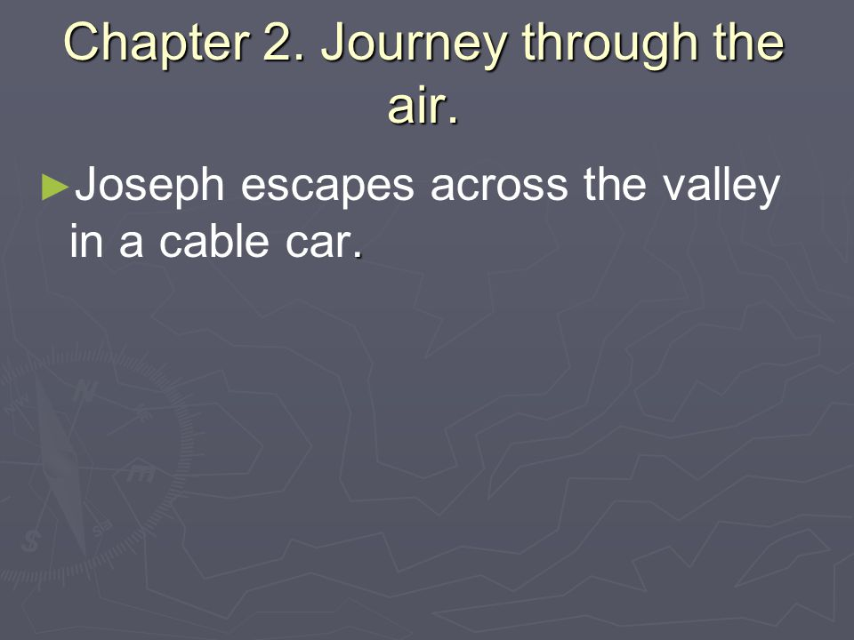 Chapter 2. Journey through the air.