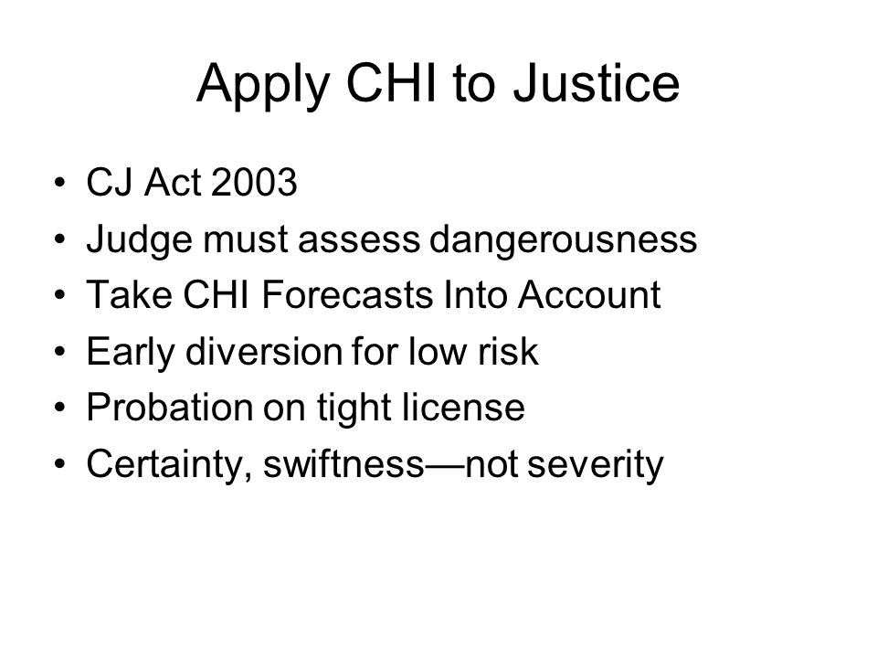 Apply CHI to Justice CJ Act 2003 Judge must assess dangerousness
