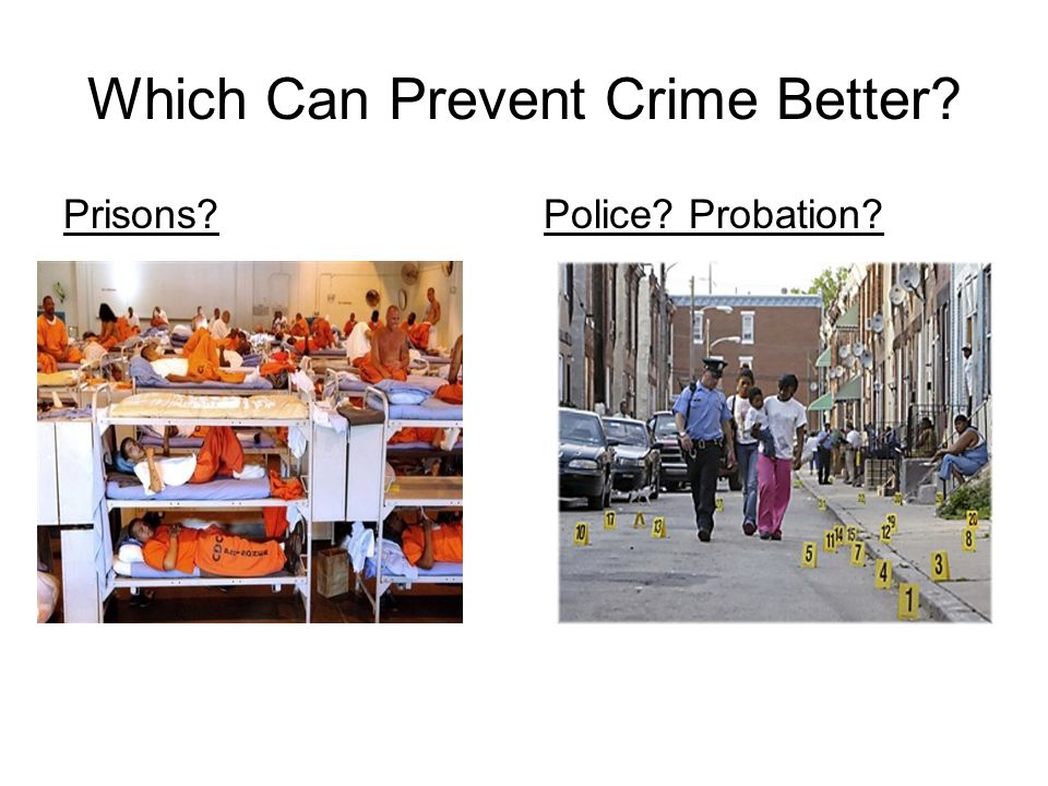 Which Can Prevent Crime Better