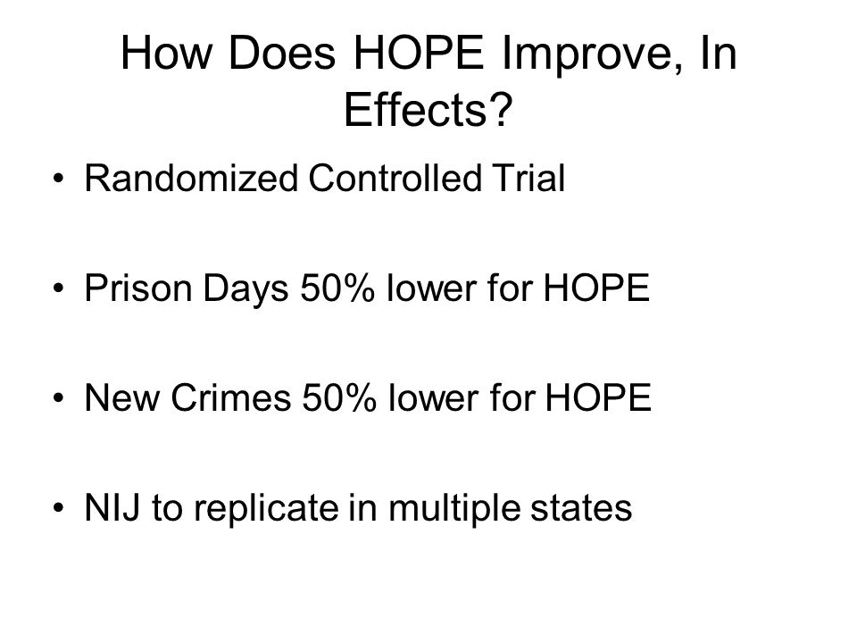 How Does HOPE Improve, In Effects